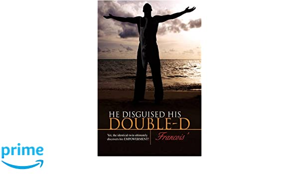 He disguised his DOUBLE-D : Yet, the identical twin ultimately discovers his EMPOWERMENT!