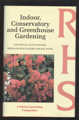 Indoor, Conservatory and Greenhouse Gardening (Wisley Gardening Companion...
