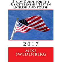 Study Guide for the US Citizenship Test in English and Polish: Updated March 2016 (Study Guides for the US Citizenship...