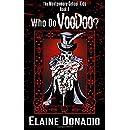 Who Do Voodoo? (The Montgomery School Kids) (Volume 3)