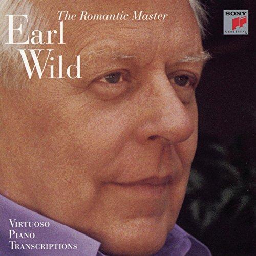 Earl Wild - The Romantic Master (Virtuoso Piano Transcriptions)