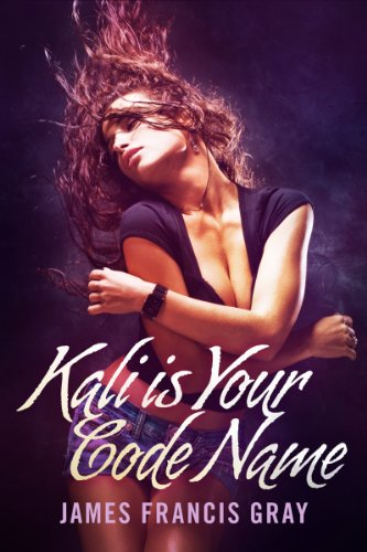 Kali is your code name kindle edition by james francis gray look inside this book kali is your code name by gray james francis fandeluxe Choice Image