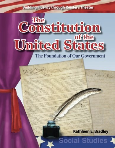 The Constitution of the United States: Early America (Building Fluency Through Reader's Theater)