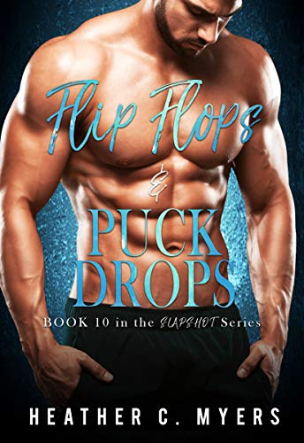 Flip Flops & Puck Drops: A Slapshot Novel (Slapshot Series Book 10)