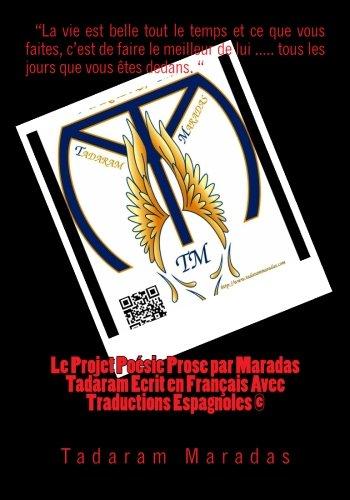 Le Projet Poesie Prose par Maradas Tadaram Ecrit en Francais Avec Traductions Espagnoles ©  [Maradas, Tadaram] (Tapa Blanda)