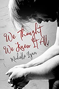 We Thought We Knew It All by Michelle Lynn ebook deal