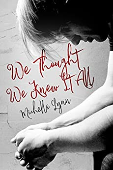 We Thought We Knew It All (Invincible Book 2) by [Lynn, Michelle]