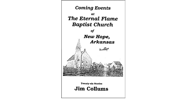 Coming Events at The Eternal Flame Baptist Church of New Hope, Arkansas