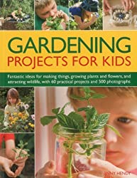 [GARDENING PROJECTS FOR KIDSFANTASTIC IDEAS FOR MAKING THINGS, GROWING PLANTS AND FLOWERS AND ATTRACTING WILDLIFE, WITH 60 PRACTICAL PROJECTS AND 175 PHOTOGRAPHS BY HENDY, JENNY]PAPERBACK