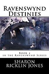 Ravenswynd Destinies  (Ravenswynd Series) Book 4