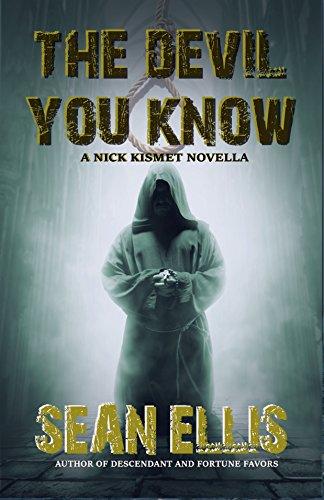 Download The Devil You Know: A Nick Kismet Adventure (Nick Kismet Adventures) Pdf