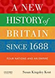 img - for A New History of Britain since 1688: Four Nations and an Empire book / textbook / text book