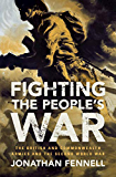 Fighting the People's War: The British and Commonwealth Armies and the Second World War (Armies of the Second World War) (English Edition)