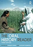 Download The Oral History Reader (Routledge Readers in History) in PDF ePUB Free Online