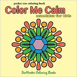 Amazon Com Pocket Size Coloring Book Color Me Calm Mandalas For