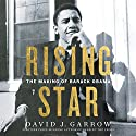 Rising Star: The Making of Barack Obama Hörbuch von David Garrow Gesprochen von: Charles Constant