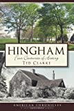 Hingham: Four Centuries of History (American Chronicles)