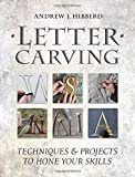Letter Carving: Techniques & Projects to Hone Your Skills