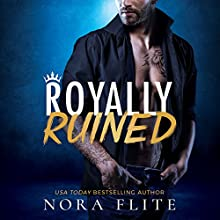 Royally Ruined: Bad Boy Royals, Book 2 Audiobook by Nora Flite Narrated by Kendall Taylor, Jeremy York