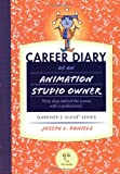 Career Diary of an Animation Studio Owner, Joseph L. Daniels, 1589650107