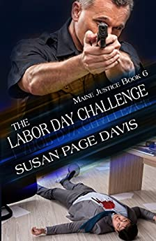 The Labor Day Challenge (Maine Justice Book 6) by [Davis, Susan Page]