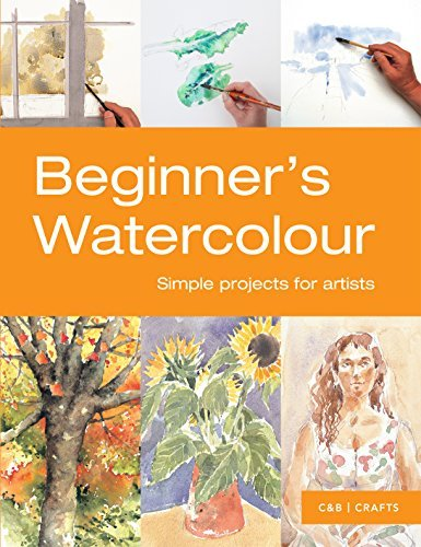 Beginner's Watercolour: Simple Projects for Artists (First Crafts) by Sarah Hoggett (2015-06-02)
