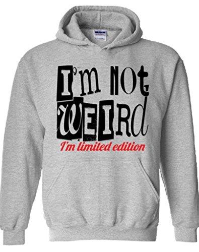icustomworld I'm Not Weird Hoodie I'm Limited Edition Hooded Sweatshirt S Gray