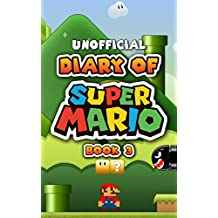 Diary of Super Mario – Book 3: Galaxy Getaway (An Unofficial Nintendo Book)
