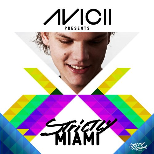 Avicii Presents Strictly Miami...