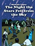 The Night the Stars Fell from the Sky, Michelle Lopez, 1434311597