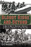 Bloody Ridge and Beyond, Marlin Groft and Larry Alexander, 0425273008