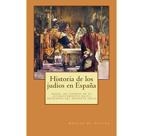 Historia de los judíos en España: desde los tiempos de su ...