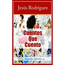 Cuentos Que Cuento: Segunda Edición (Spanish Edition)