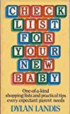 Checklist for Your New Baby, Dylan Landis, 0399516573