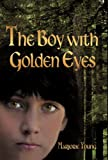 The Boy with Golden Eyes, Marjorie Young, 1450234895