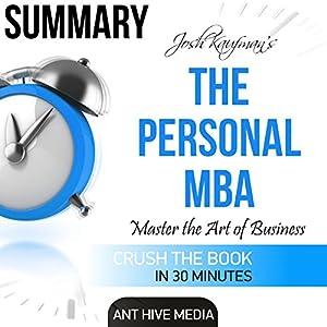 Summary: Josh Kaufman's The Personal MBA: Master the Art of Business Audiobook