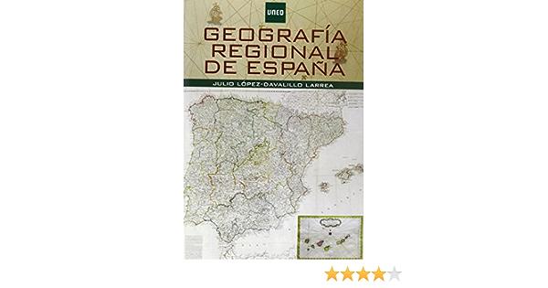 Geografía Regional De España GRADO de Julio LÓPEZ-DAVALILLO LARREA 11 dic 2013 Tapa blanda: Amazon.es: Libros