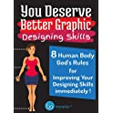 You Deserve Better Graphic Designing Skills Kindle Edition