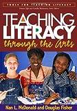 img - for Teaching Literacy through the Arts (Tools for Teaching Literacy) book / textbook / text book