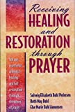 Receiving Healing and Restoration Through Prayer, Solveig Elisabeth Dahl Pedersen and Ruth May Dahl, 0972581405