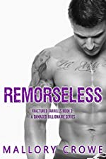 Remorseless (Fractured Farrells: A Damaged Billionaire Series Book 3)