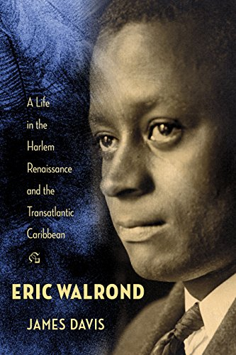 Search : Eric Walrond: A Life in the Harlem Renaissance and the Transatlantic Caribbean