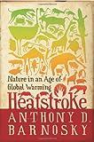 Heatstroke, Anthony D. Barnosky, 1597261971
