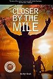 Closer by the Mile, Ken Brack, 0615708722
