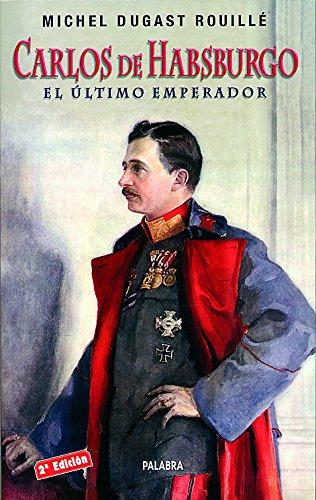 Descargar Libro Carlos De Habsburgo Michel Dugast Rouille
