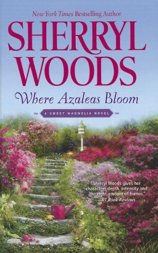 Large Azalea - Where Azaleas Bloom (The Sweet Magnolias: Thorndike Press Large Print Romance)