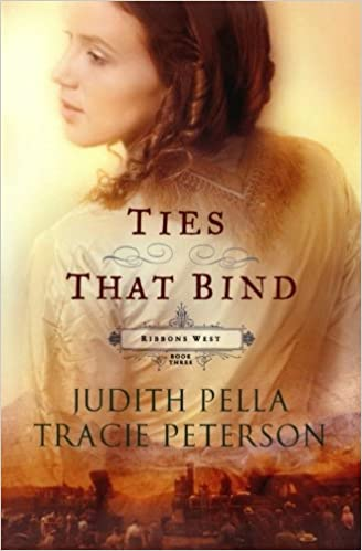 Ties That Bind Ribbons West No 3 Judith Pella Tracie Peterson 9780764220739 Amazon Books