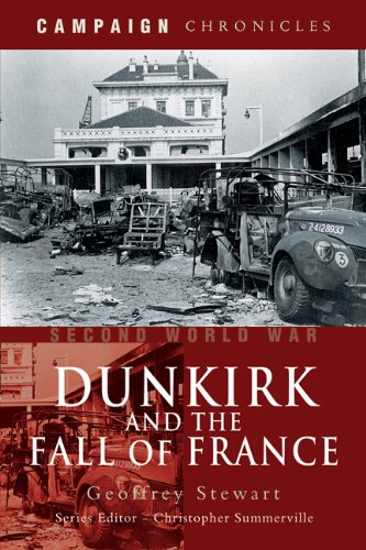 Download Dunkirk and the Fall of France (Campaign Chronicles) PDF