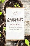 Gardening: Square Foot Gardening, Gardening A Beginners Guide