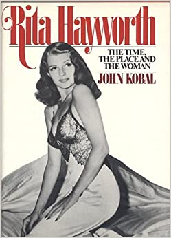 Book Rita Hayworth: The time, the place, and the woman